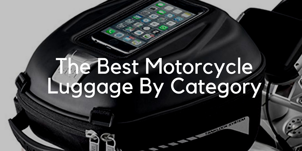 Our Favorite Motorcycle Luggage By Category