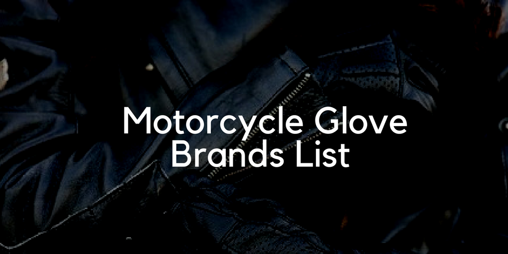 Full List Of Motorcycle Glove Brands