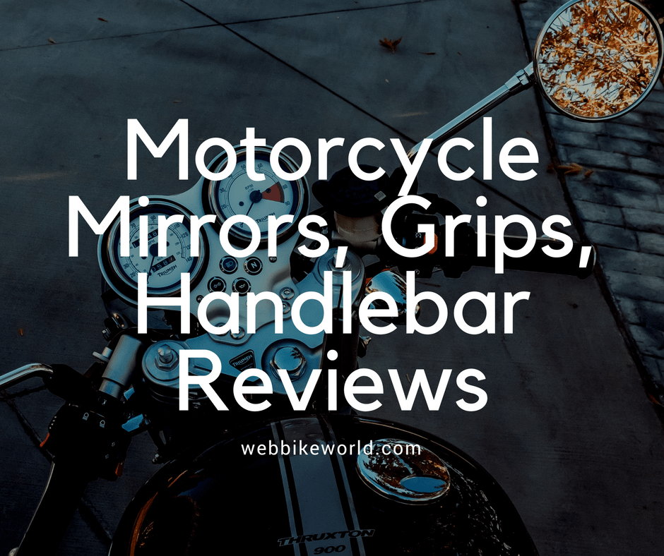 Motorcycle Mirrors, Grips, Handlebar Reviews