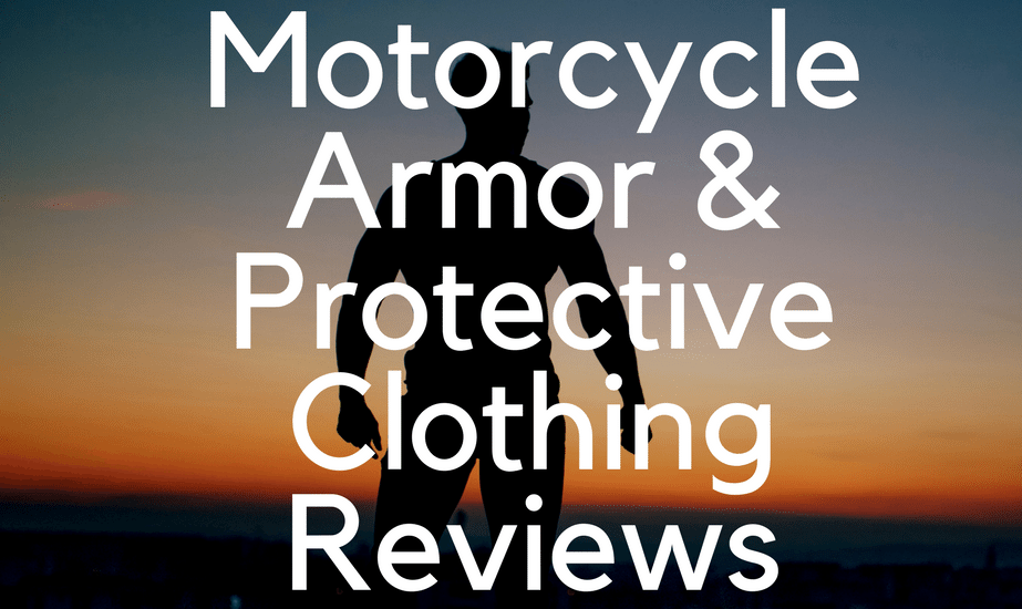 Motorcycle Armor & Protective Clothing Reviews