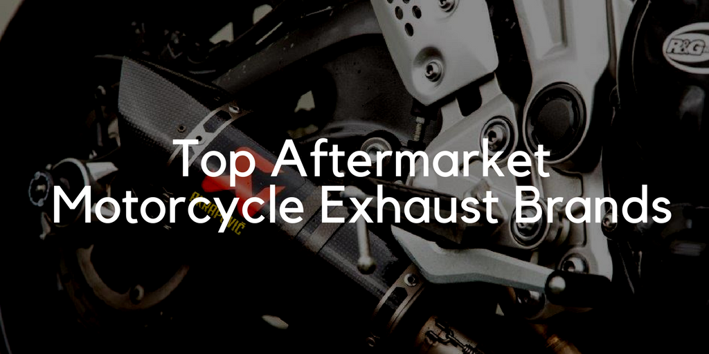 Top Aftermarket Motorcycle Exhaust Brands