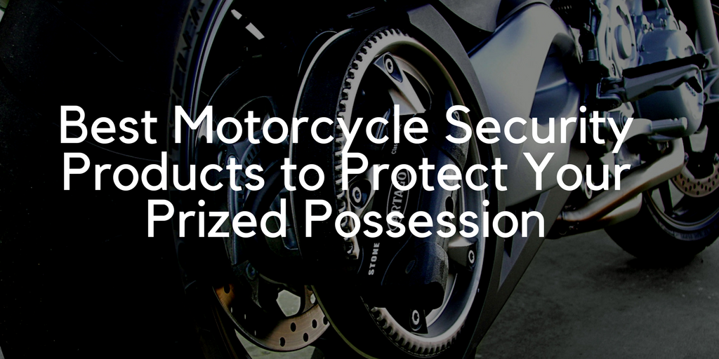 Best Motorcycle Security Products