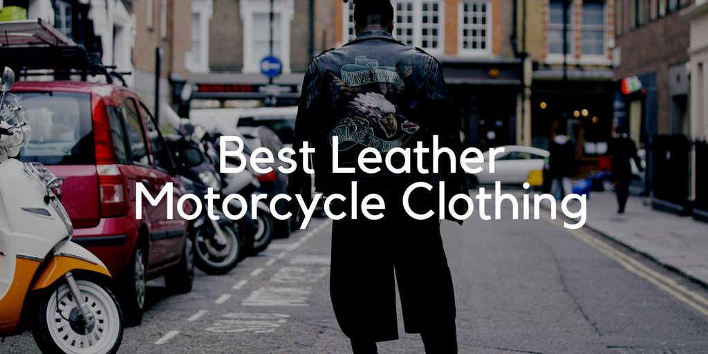 Best Leather Motorcycle Clothing