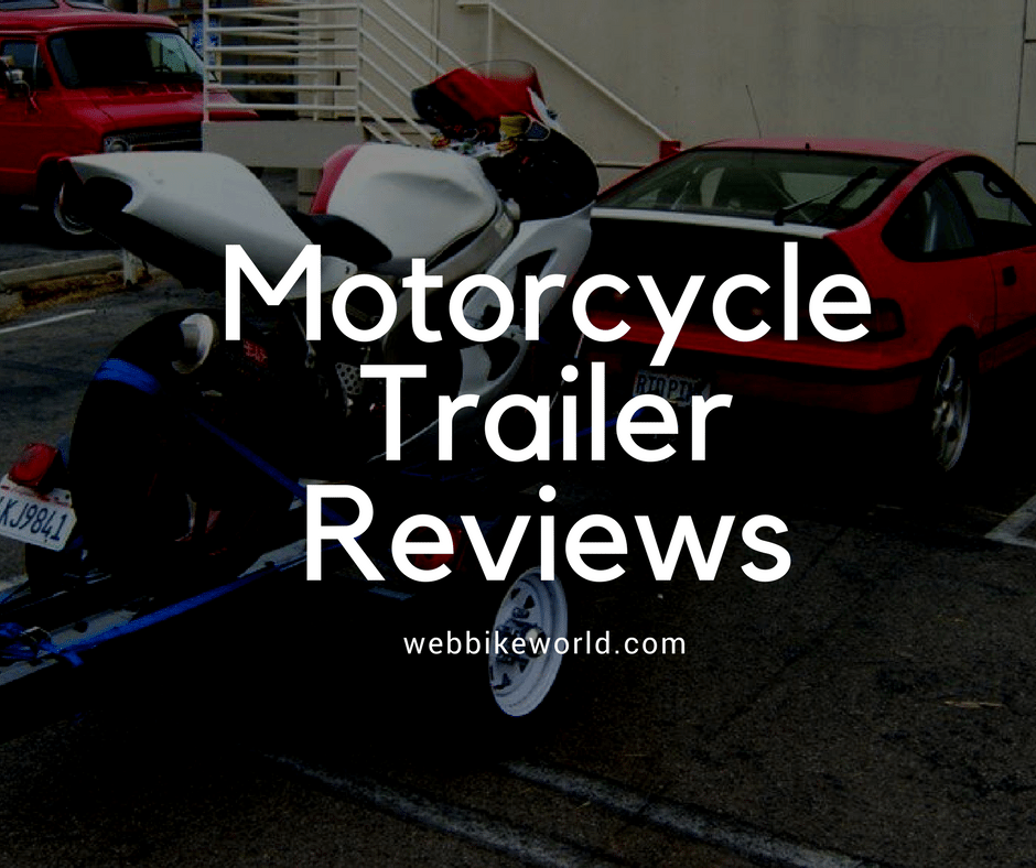 Motorcycle Trailer Reviews