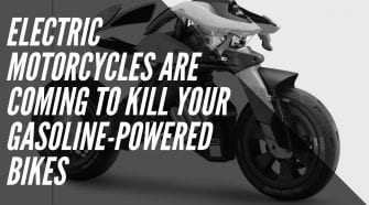 Electric Motorcycles are Coming to Kill Your Gasoline-Powered Bikes