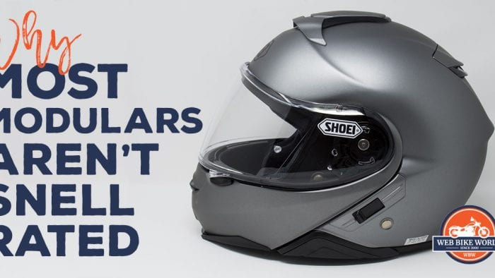 Why Modular Helmets Aren't Snell Rated