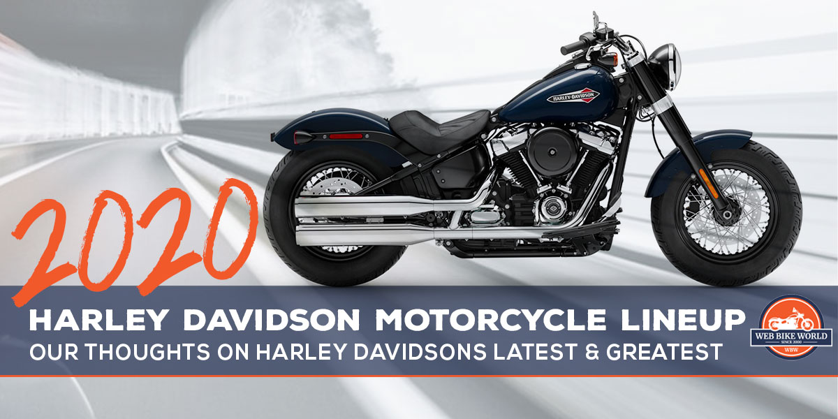 The 2020 Harley-Davidson Motorcycle Lineup + Our Take on Each Model