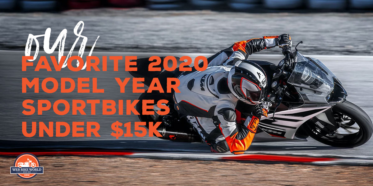 Our Favorite 2020 Model Year Sportbikes Under $15,000
