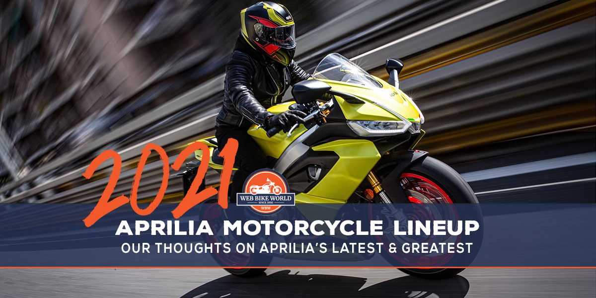 The 2021 Aprilia Motorcycle Lineup Our Take On Each Model Webbikeworld